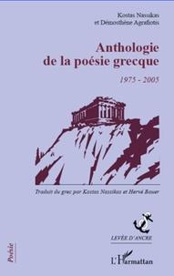 Kostas Nassikas et Démosthène Agrafiotis - Anthologie de la poésie grecque (1975-2005) - Edition bilingue français-grec.