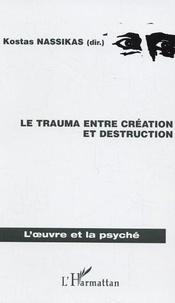 Kostas Nassikas - Le trauma entre création et destruction.