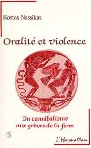 Kostas Nassikas - Oralité et violence - Du cannibalisme aux grèves de la faim.