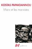 Kostas Papaïoannou - Marx et les marxistes.