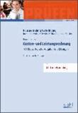 Kosten- und Leistungsrechnung - 101 Klausurtypische Aufgaben und Lösungen..