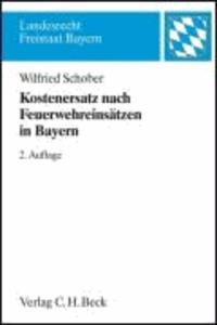 Kostenersatz nach Feuerwehreinsätzen in Bayern - Ein Leitfaden für die Praxis.