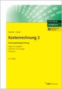 Kostenrechnung 2 - Deckungsbeitragsrechnung - Mit Fragen und Aufgaben, Antworten und Lösungen, Testklausur..