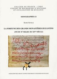 Kostis Smyrlis - La fortune des grands monastères byzantins (fin du Xe-milieu du XIVe siècle).