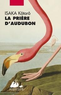 Kôtarô Isaka et Corinne Atlan - La Prière d'Audubon.