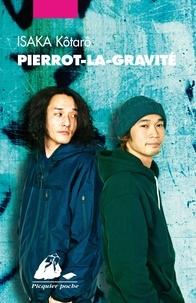 Kôtarô Isaka et Corinne Atlan - Pierrot-la-gravité.