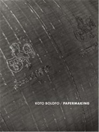 Koto Bolofo - Papermaking.