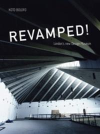 Koto Bolofo - Revamped ! - London's new design museum.