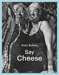 Koto Bolofo - Say cheese.
