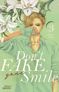 Kotomi Aoki et Jordan Sinnes - DONT FAKE SMILE  : Don't fake your smile - tome 3.