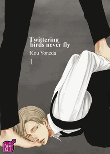 Kou Yoneda - Twittering Birds never Fly Tome 1 : .