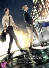 Téléchargement gratuit des livres epub Twittering Birds never Fly Tome 6 9782375061879 par Kou Yoneda MOBI (French Edition)