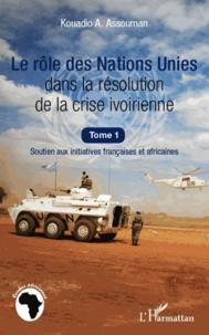 Histoiresdenlire.be Le rôle des Nations Unies dans la résolution de la crise ivoirienne - Soutien aux initiatives françaises et africaines Image