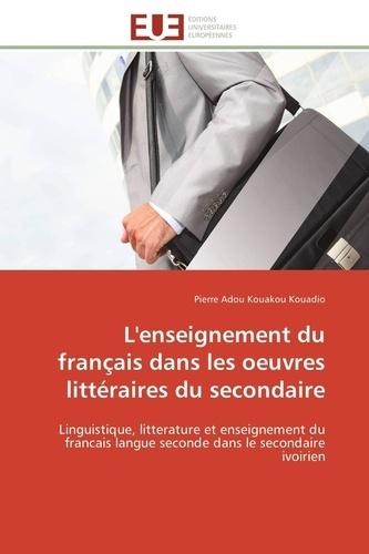 L Enseignement Du Francais Dans Les Oeuvres Litteraires Du Secondaire
