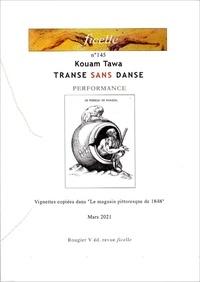 Kouam Tawa - Transe sans danse - PERFORMANCE POÉTIQUE.