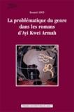 Kouamé Adou - La problématique du genre dans les romans d'Ayi Kwei Armah.