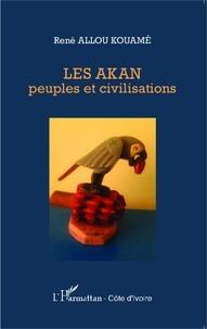 Kouamé René Allou - Les Akan : peuples et civilisations.