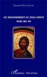 Kouamé René Allou - Les enseignements de Jésus-Christ dans ma vie.