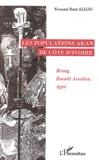 Kouamé René Allou - Les populations Akan de Côte d'Ivoire - Brong, Baoulé Assabou, Agni.