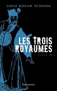 Kouan-tchong Louo - Les trois royaumes Tome 3 : .