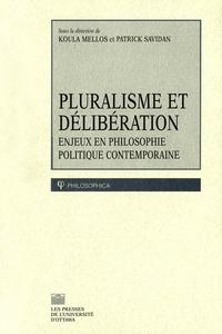 Koula Mellos et Patrick Savidan - Philosophica  : Pluralisme et délibération - Enjeux en philosophie politique contemporaine.