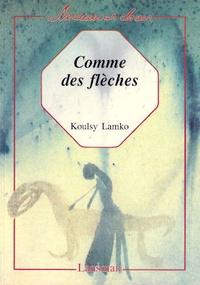 Koulsy Lamko - Comme des flèches.