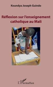 Livres à télécharger ipod touch Réflexion sur l'enseignement catholique au Mali par Koundya Joseph Guindo PDB