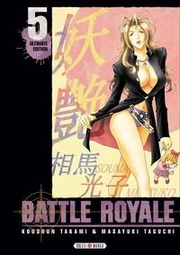 Koushun Takami et Masayuki Taguchi - Battle Royale Tome 5 : .