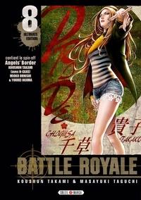 Koushun Takami et Taguchi Masayuki - Battle Royale - Ultimate Edition Tome 8 : Avec le spin-off Angel's Border.