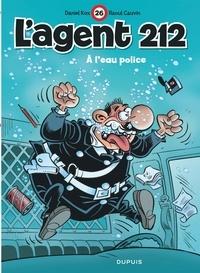 Kox et Raoul Cauvin - L'agent 212 Tome 26 : A l'eau police.