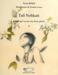 Koza Belleli - Tali Nohkati - Celui qui va sur ses deux pieds Tome 2.