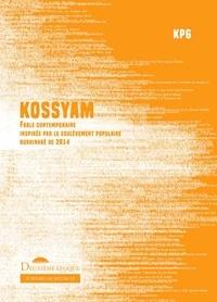 KPG - Kossyam - Fable contemporaine inspirée par le soulèvement populaire burkinabé de 2014.
