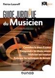 KR Music et Patrice Lazareff - Guide juridique du musicien.