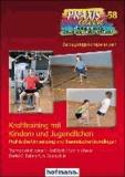 Krafttraining mit Kindern und Jugendlichen - Praktische Umsetzung und theoretische Grundlagen.