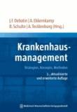 Krankenhausmanagement - Strategien, Konzepte, Methoden.