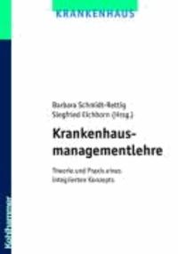 Krankenhausmanagementlehre - Theorie und Praxis eines integrierten Konzepts.