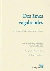 Krassimir Kavaldjiev - Des âmes vagabondes - Anthologie de poètes symbolistes bulgares.