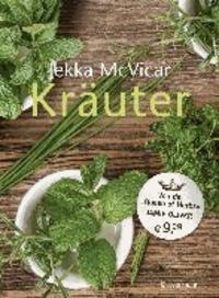 """Kräuter - Der große Kräuterführer - 300 Porträts von Kräuterarten und -sorten und mit vielen Rezepten von der """"Queen of herbs"""" Jekka McVicar."""