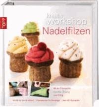 kreativ workshop Nadelfilzen - Mit der Filzexpertin Kerstin Dierig zum Erfolg.