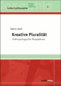 Kreative Pluralität - Anthropologische Perspektiven.