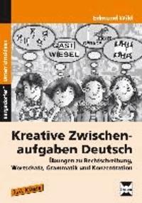 Kreative Zwischenaufgaben Deutsch - Übungen zu Rechtschreibung, Wortschatz, Grammatik und Konzentration (3. und 4. Klasse).