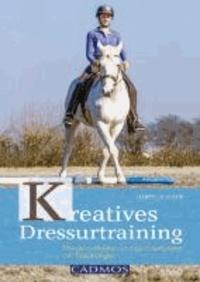 Kreatives Dressurtraining - Pferde motivieren und gymnastizieren mit Trailübungen.