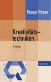 Kreativitätstechniken - Kreativitätswerkzeuge - Kreative Prozesse anstoßen, Innovationen fördern.