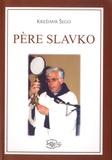Kresimir Sego - Père Slavko.