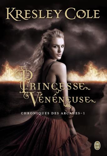 Chroniques des arcanes Tome 1 Princesse vénéneuse