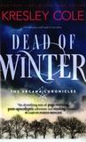Kresley Cole - Dead of Winter - The Arcana Chronicles.