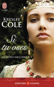 Kresley Cole - Les frères MacCarrick Tome 1 : Si tu oses.