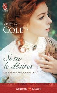 Kresley Cole - Les frères MacCarrick Tome 2 : Si tu le désires.