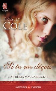Kresley Cole - Les frères MacCarrick Tome 3 : Si tu me déçois.