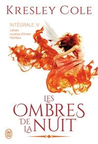 Kresley Cole - Les ombres de la nuit Intégrale 4 : Lothaire ; Le prince d'Ombre ; MacRieve.